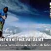 Messner también se presentó al Festival Banff en México en 2011.